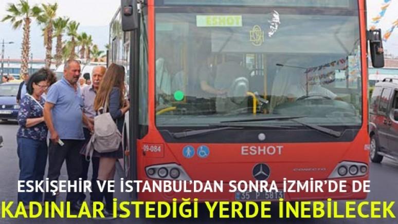 İzmir'de kadın yolculara durak harici inme opsiyonu