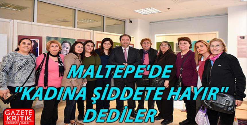 MALTEPE'DE 'KADINA ŞİDDETE HAYIR' DEDİLER
