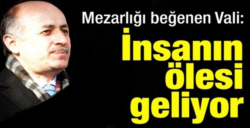 Mezarlık açılışına katılan Erzurum Valisi: 'Burası o kadar nezih bir mekan olmuş ki insanın ölesi geliyor'