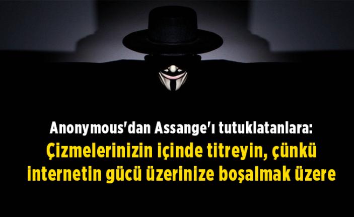 Anonymous'dan Assange'ı tutuklatanlara: Çizmelerinizin içinde titreyin, çünkü internetin gücü üzerinize boşalmak üzere