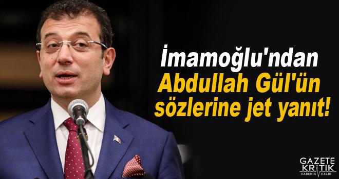 Ekrem İmamoğlu'ndan Abdullah Gül'ün sözlerine jet yanıt!