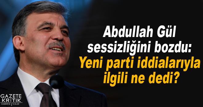 Abdullah Gül sessizliğini bozdu: Yeni parti iddialarıyla ilgili ne dedi?