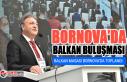 Bornova'da Balkan buluşması