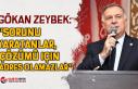 """CHP'li Gökan ZEYBEK:""""Sorunu yaratanlar, çözümü..."""