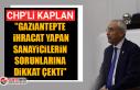 "CHP'li Kaplan ""Gaziantepte ihracat yapan..."