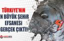Türkiye'nin en büyük şehir efsanesi gerçek...