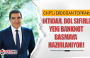 CHP'li Erdoğan Toprak; İktidar, bol sıfırlı...