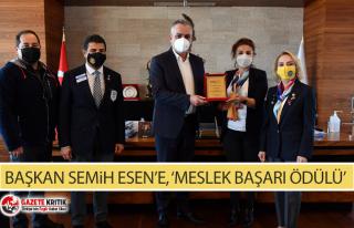 Başkan Semih Esen'e, 'Meslek Başarı Ödülü'