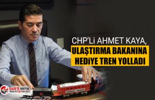 CHP'li Ahmet Kaya, Ulaştırma Bakanına Hediye...