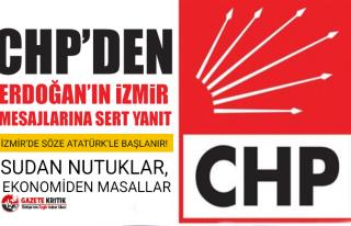 CHP'den Erdoğan'ın İzmir Mesajlarına Sert...