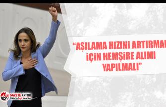 CHP'li Gamze Akkuş İlgezdi:Aşılama hızını artırmak için hemşire alımı yapılmalı