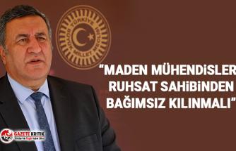 """CHP'li Gürer: """"Maden mühendisleri ruhsat sahibinden bağımsız kılınmalı"""""""