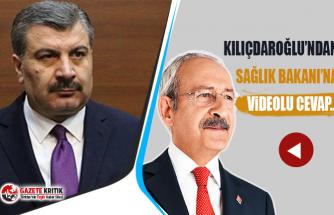 Kemal Kılıçdaroğlu'ndan Sağlık Bakanı'na videolu cevap…