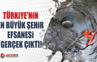 Türkiye'nin en büyük şehir efsanesi gerçek çıktı!