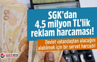 SGK'dan 4.5 milyon TL'lik reklam harcaması!